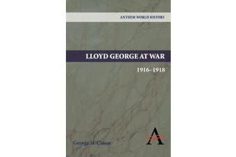 Lloyd George at War, 1916-1918
