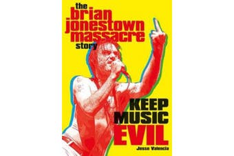 Keep Music Evil: The Brian Jonestown Massacre Story