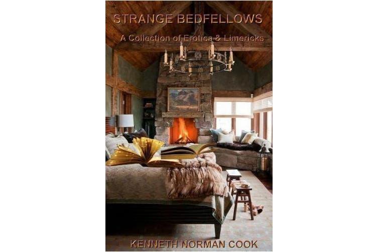 Strange Bedfellows: A Collection of Erotica & Limericks