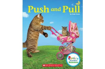 Push and Pull (Rookie Read-About Science: Physical Science) (Rookie Read-About Sciencephysical Science)