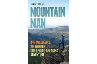 Mountain Man: 446 Mountains. Six months. One record-breaking adventure
