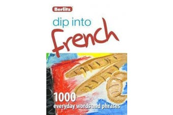 Dip Into French: 1,000 Words and Phrases for Everyday Use