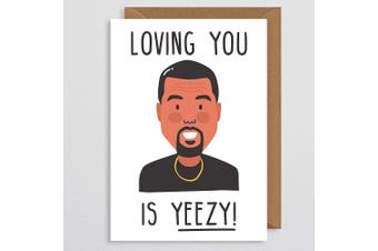 kanye Valentines Card - Loving You Is Yeezy - Valentines Card - Kanye West - kanye West Card - Valentines Card For Boyfriend - Greetings Card For Him - Boyfriend - Girlfriend - Husband - Wife - Couple - Partner - School - Anniversary Card - I Love You ..