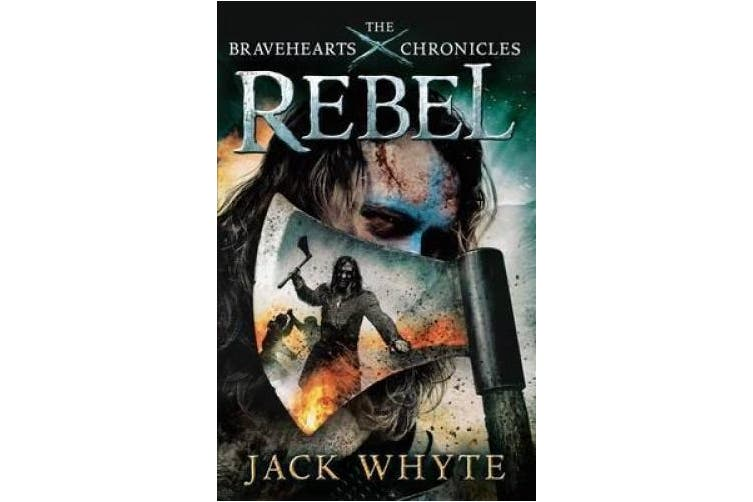 Rebel: The Bravehearts Chronicles (Bravehearts Chronicles)