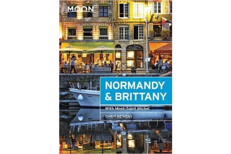Moon Normandy & Brittany (First Edition): With Mont-Saint-Michel