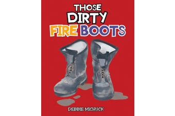 Those Dirty Fire Boots