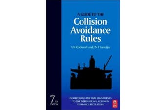 A Guide to the Collision Avoidance Rules: International Regulations for Preventing Collisions at Sea