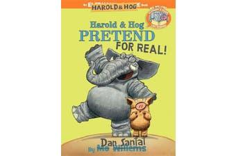 Harold & Hog Pretend for Real! (Elephant & Piggie Like Reading!) (Elephant & Piggie Like Reading!)