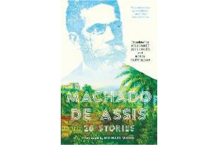 Machado de Assis: 26 Stories