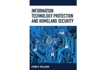 Information Technology Protection and Homeland Security (Homeland Security Series)