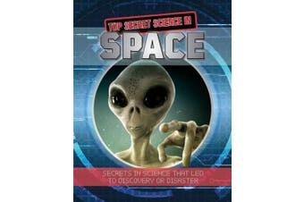 Top Secret Science in Space (Top Secret Science)