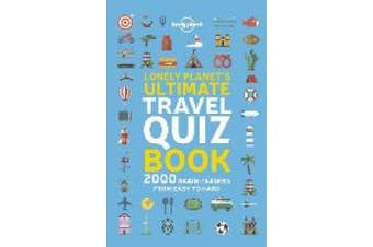 Lonely Planet's Ultimate Travel Quiz Book (Lonely Planet)