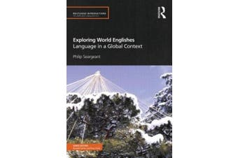 Exploring World Englishes: Language in a Global Context (Routledge Introductions to Applied Linguistics)