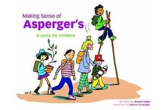 Making Sense of Asperger's: A Story for Children