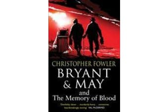 Bryant & May and the Memory of Blood: (Bryant & May Book 9) (Bryant & May)
