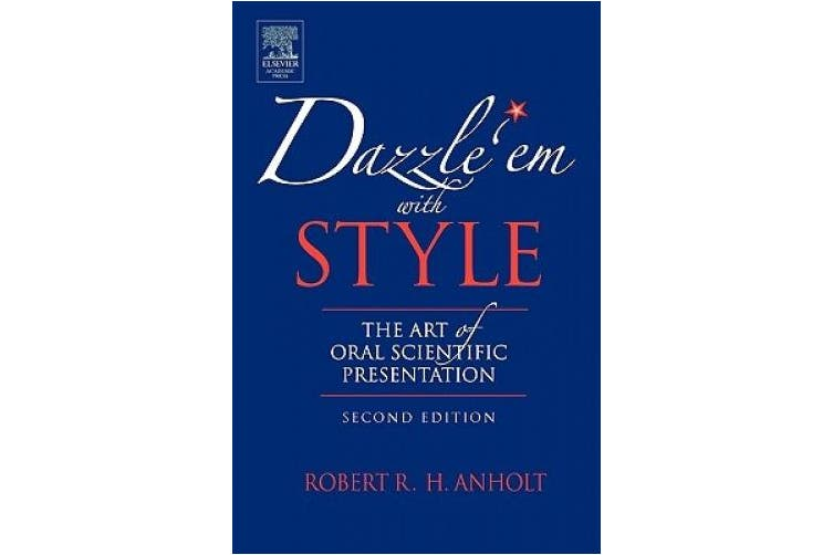 Dazzle 'em with Style: The Art of Oral Scientific Presentation