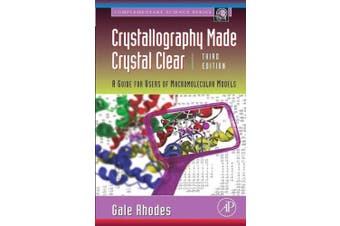 Crystallography Made Crystal Clear: A Guide for Users of Macromolecular Models (Complementary Science)