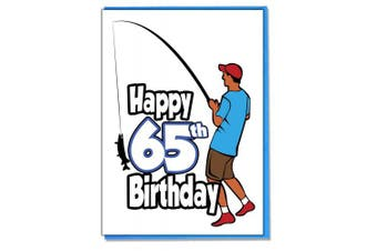 Fishing Fisherman 65th Birthday Card - Mens - Son - Grandson - Friend - Husband - Brother - Mate - Boyfriend
