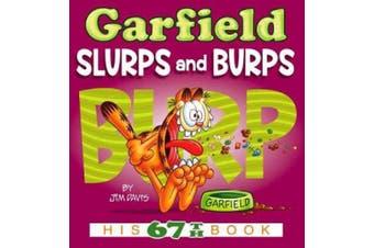 Garfield Slurps and Burps: His 67th Book (Garfield)