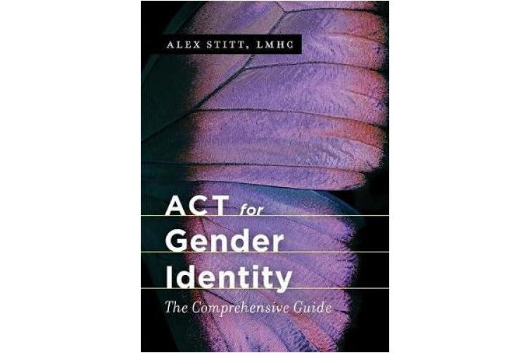 ACT for Gender Identity: The Comprehensive Guide