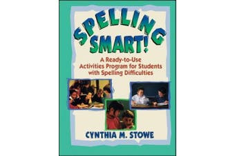 Spelling Smart!: A Ready-to-Use Activities Program for Students with Spelling Difficulties (J-B Ed: Ready-to-Use Activities)