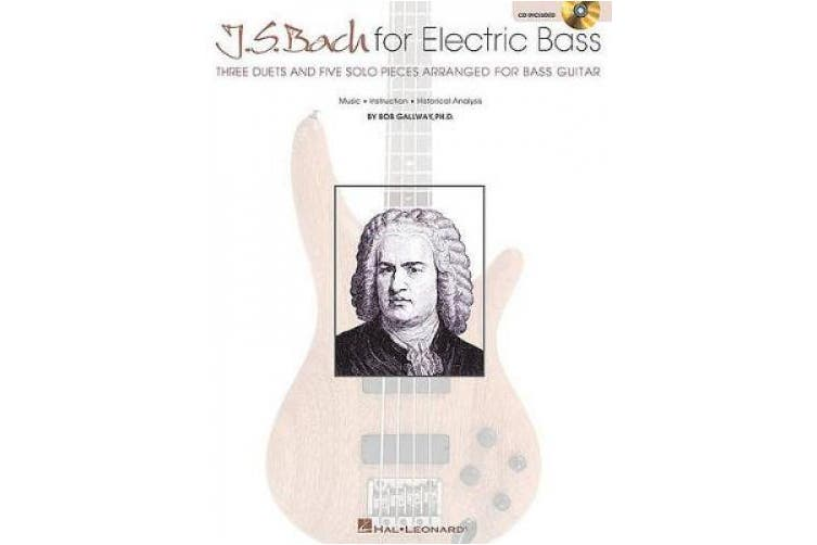 J.S. Bach for Electric Bass: Music * Instruction * Historical Analysis