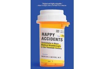 Happy Accidents: Serendipity in Major Medical Breakthroughs in the Twentieth Century