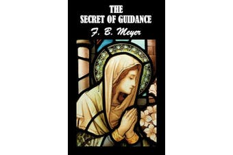 The Secret of Guidance (Christian Classics)
