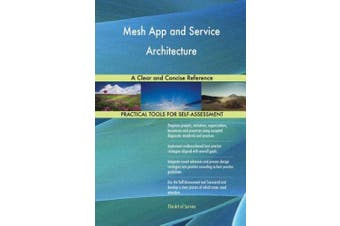 Mesh App and Service Architecture A Clear and Concise Reference