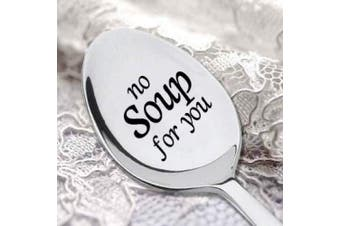 "NO SOUP FOR YOU -Seinfeld Quote- Seinfeld Gift- Inspired By the Famous ""Soup Nazi"" Episode - Sweet Thyme Design-Any Occassion Gift-Stamped Soup Spoon"