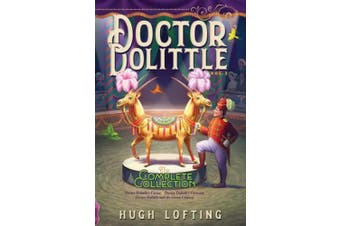 Doctor Dolittle the Complete Collection, Vol. 2, Volume 2: Doctor Dolittle's Circus; Doctor Dolittle's Caravan; Doctor Dolittle and the Green Canary (Doctor Dolittle the Complete Collection)