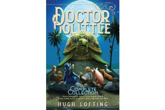 Doctor Dolittle the Complete Collection, Vol. 4, Volume 4: Doctor Dolittle in the Moon; Doctor Dolittle's Return; Doctor Dolittle and the Secret Lake; Gub-Gub's Book (Doctor Dolittle the Complete Collection)