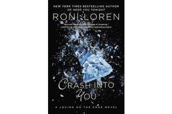 Crash Into You (Loving on the Edge Novels)