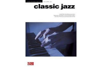 Classic Jazz: Jazz Piano Solos Series Volume 22