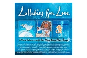 Lullabies for Love: A Celtic Collection to Benefit One Home Many Hopes [Digipak]