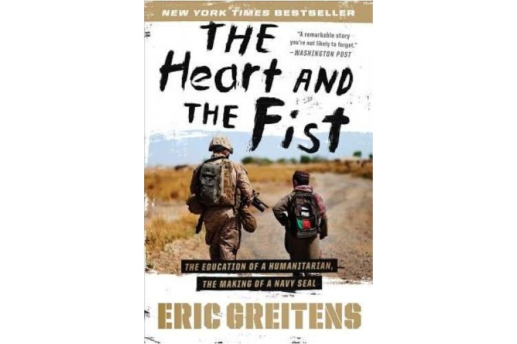 The Heart and the First: The Education of a Humanitarian, the Making of a Navy Seal
