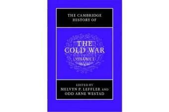 The Cambridge History of the Cold War: Volume 1 (The Cambridge History of the Cold War)