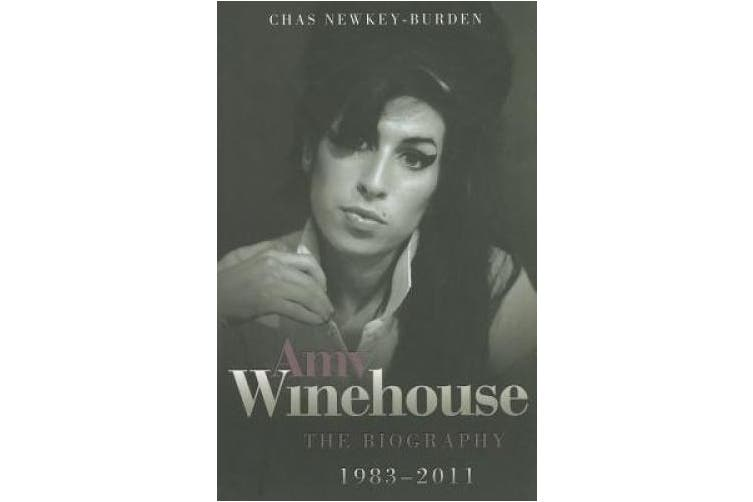 Amy Winehouse: The Biography, 1983-2011