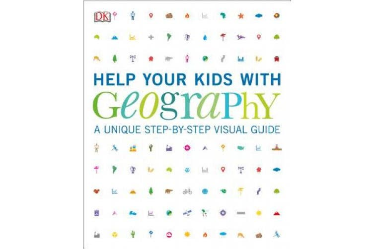 Help Your Kids with Geography: A Unique Step-By-Step Visual Guide (Help Your Kids)