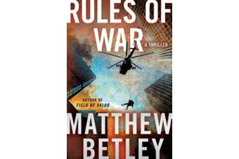 Rules of War: A Thriller (The Logan West Thrillers)
