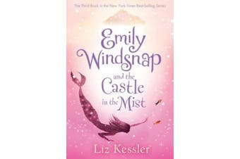 Emily Windsnap and the Castle in the Mist (Emily Windsnap)