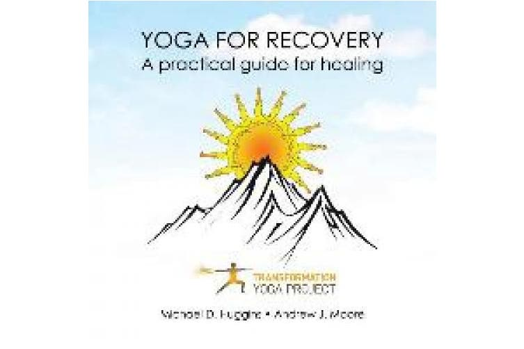 Yoga For Recovery: A practical guide for healing