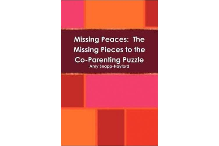Missing Peaces: The Missing Pieces to the Co-Parenting Puzzle