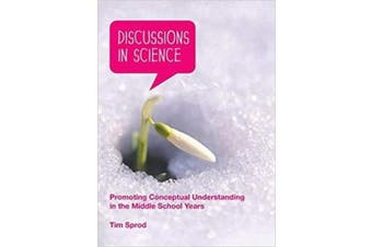 Discussions in Science: Promoting Conceptual Understanding in the Middle School Years