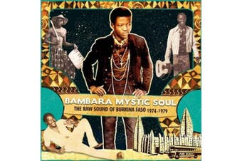 Bambara Mystic Soul: The Raw Sound of Burkina Faso 1974-1979