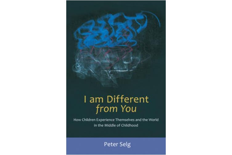 I Am Different from You: How Children Experience Themselves and the World in the Middle of Childhood