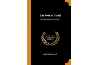 The Book of Daniel: With Introduction and Notes
