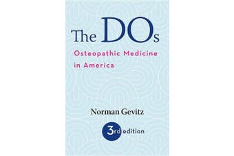 The DOs: Osteopathic Medicine in America