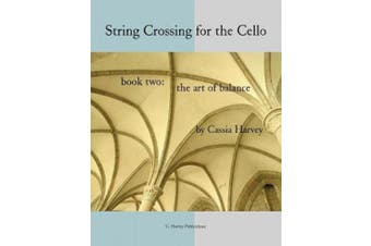 String Crossing for the Cello, Book Two: The Art of Balance