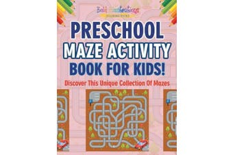 Preschool Maze Activity Book for Kids! Discover This Unique Collection of Mazes
